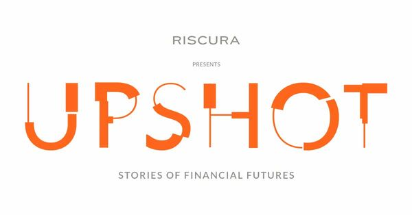 Riscura presents UPSHOT: 7 Creative stories of possible financial futures